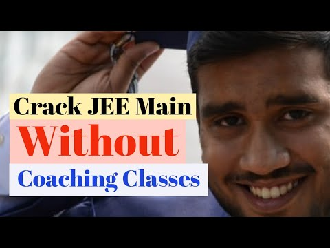 How TO CRACK IIT JEE [Without Coaching]? Self Study Vs Coaching Classes- HINDI