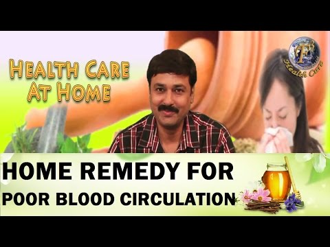HOME REMEDIES TO CURE POOR BLOOD CIRCULATION II कमज़ोर रक्त प्रवाह का घरेलू उपचार II