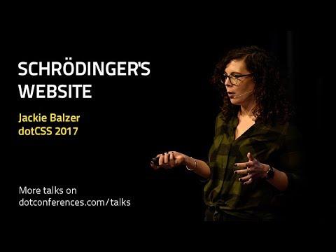 dotCSS 2017 - Jackie Balzer - Schrödinger's Website