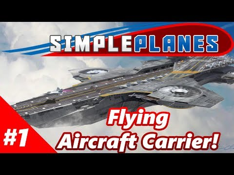 FLYING AIRCRAFT CARRIER - Simple Planes (Build) - Part 1
