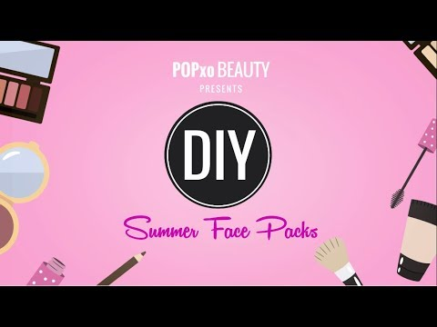 DIY Summer Face Packs - POPxo Beauty