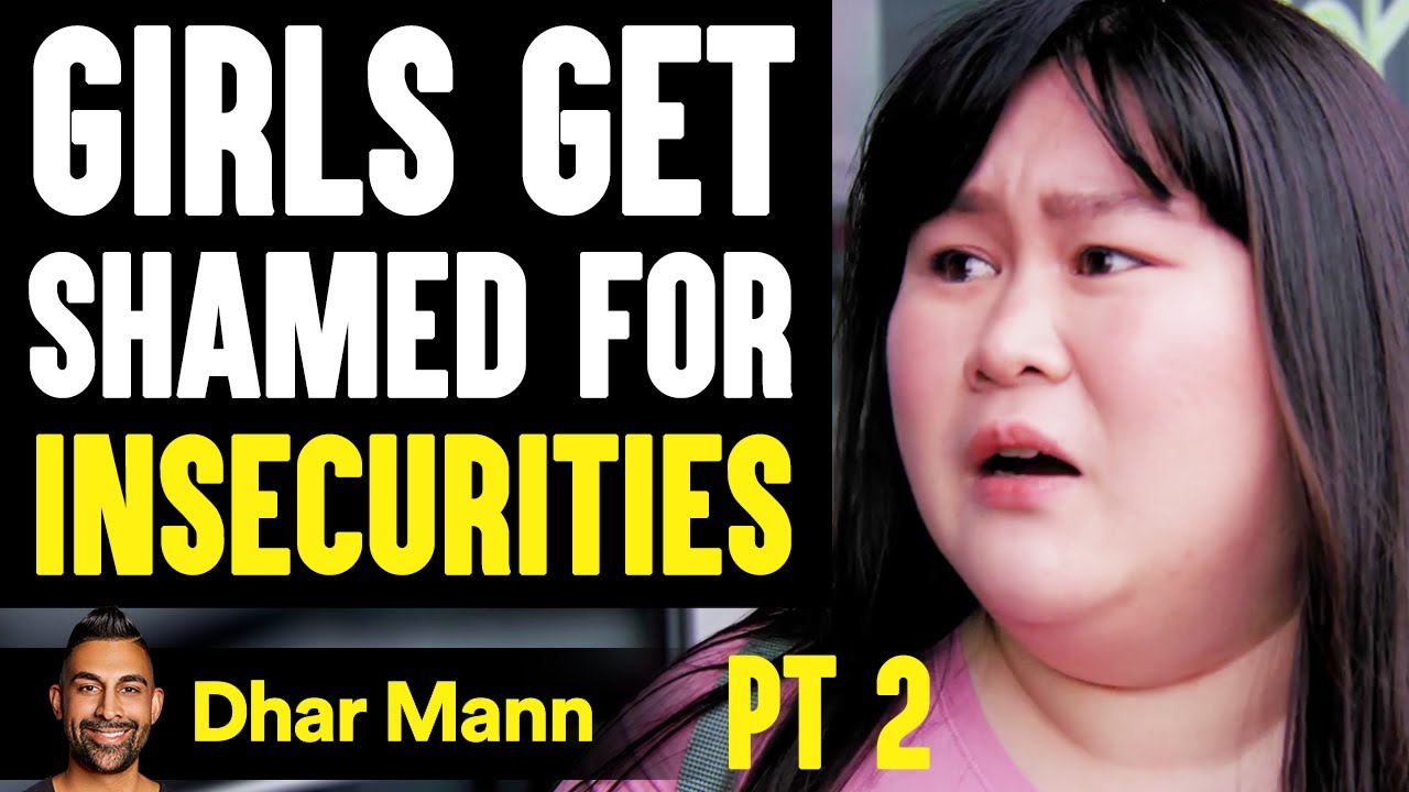GIRLS Get Shamed For Their INSECURITIES, What Happens Is Shocking PT 2    Dhar Mann