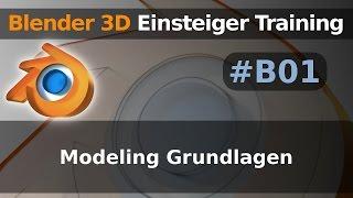 Blender 3D Einsteiger Training - B01 - Modeling Grundlagen (Tutorial Deutsch)