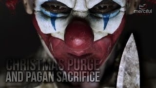 Christmas Purge and Pagan Sacrifice (Eye Opener)