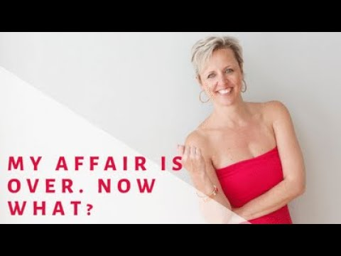 My Affair is Over. Now What?
