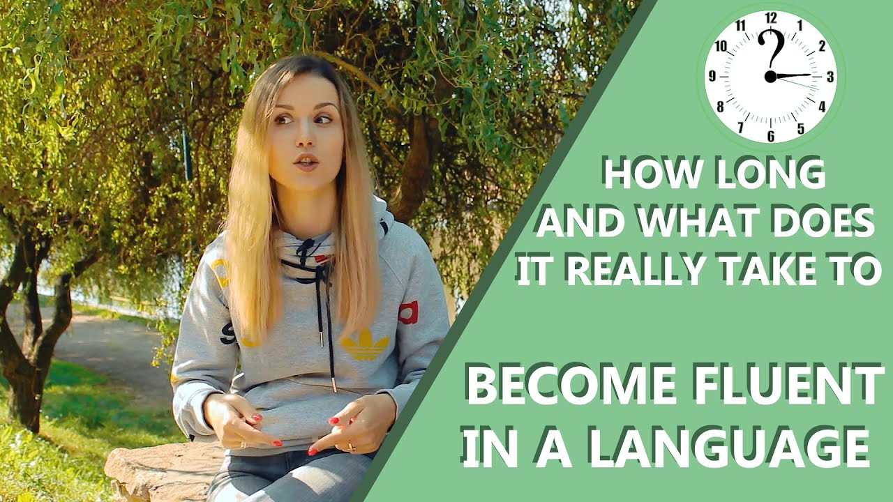 How to become FLUENT IN ENGLISH / How long does it take