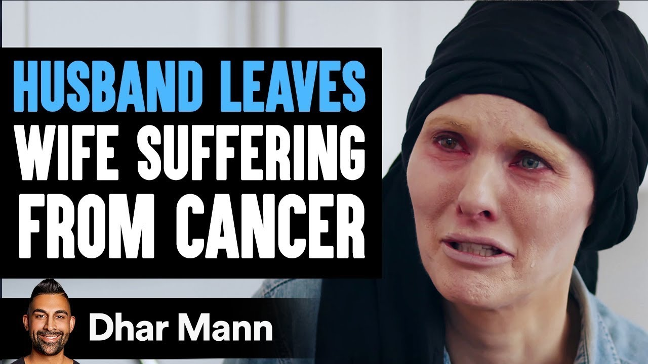 Husband Abandons Wife With Cancer, What Happens Next Will Shock You   Dhar Mann
