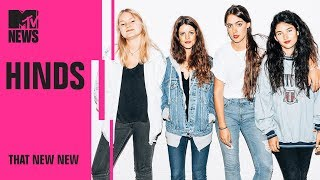 Hinds Is Redefining Rock & Roll   THAT NEW NEW   MTV News