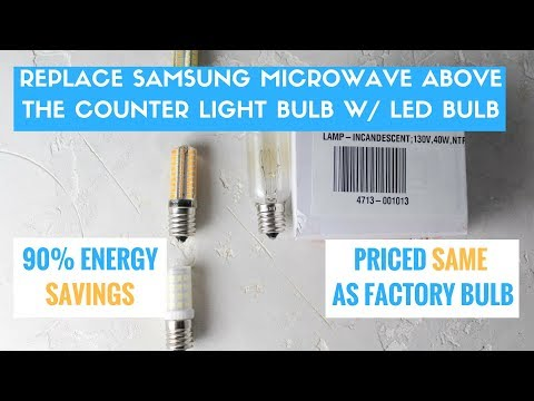 Replace Samsung Microwave Light Bulb w/ an affordable LED bulb and SAVE BIG BUCKS!