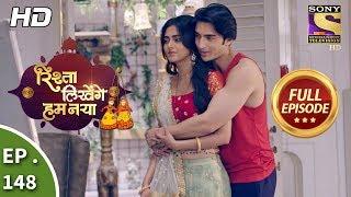 Rishta Likhenge Hum Naya - Ep 148 - Full Episode - 31st May, 2018