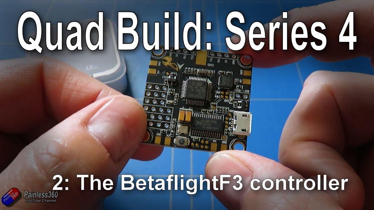 (2/5) Quad Build, Series 4: The Betaflight F3 flight controller