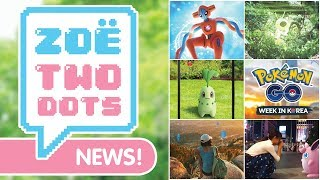 DEOXYS, MEWTWO & UNOWN OH MY! New event & Pokéstop submission in Korea! Pokémon GO News | ZoeTwoDots