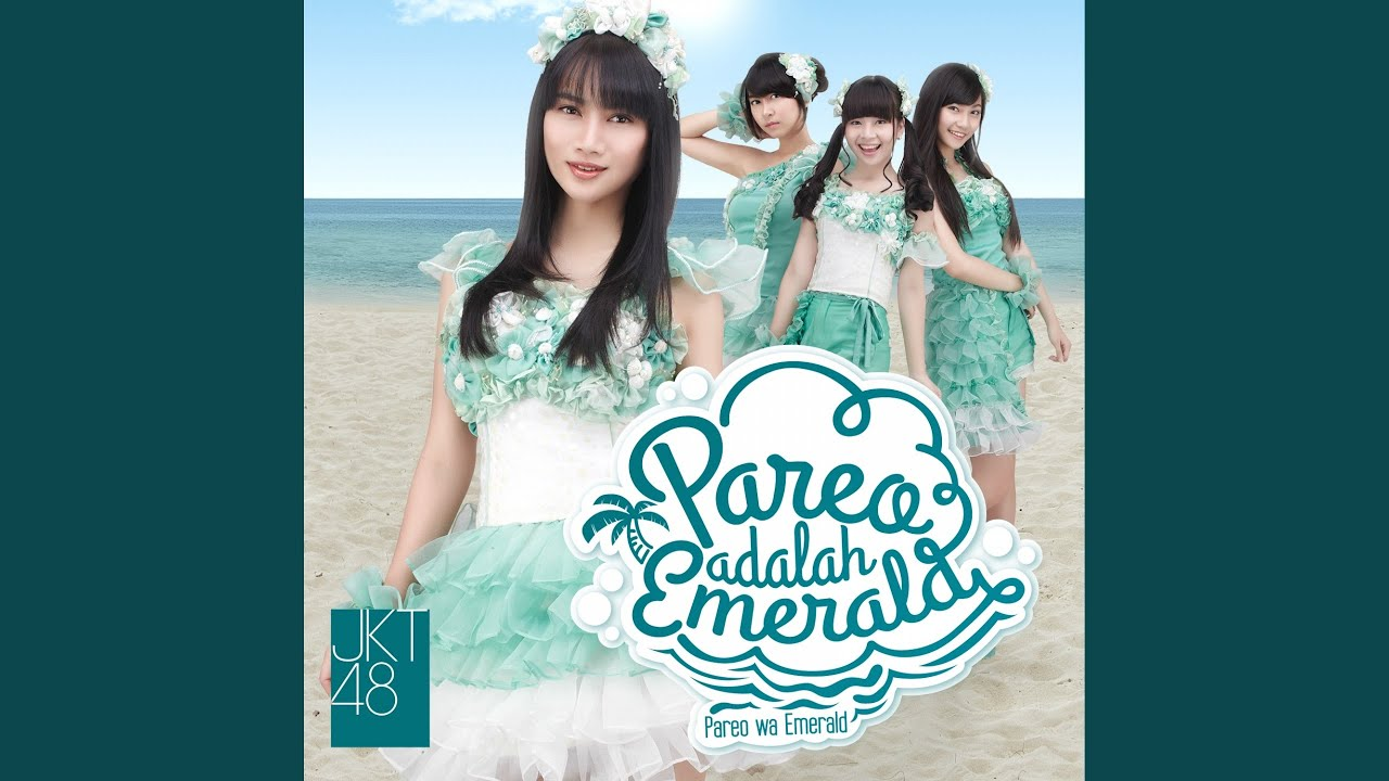 JKT48 - Pareo Adalah Emerald - Pareo Wa Emerald / Pareo Is Your Emerald