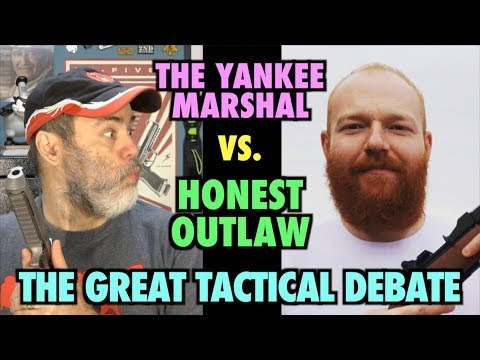 The Great Tactical Debate! (Honest Outlaw vs. The Yankee Marshal)
