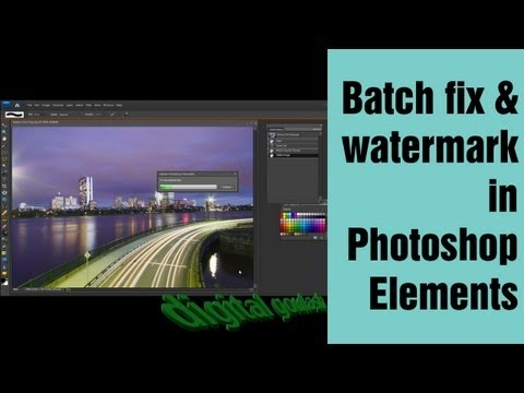 Learn Photoshop Elements - Batch fix and Watermark Multiple Files
