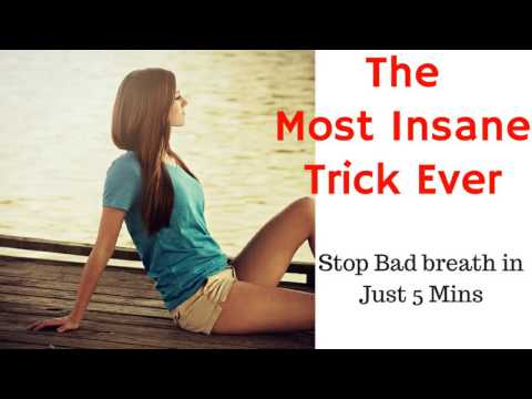 The 5 Min Most insane trick to stop bad breath
