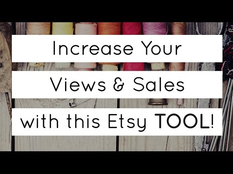 Increase Your Views and Sales on Etsy with this Tool