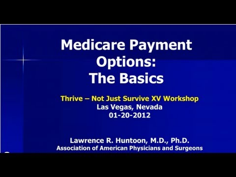 Physician Medicare Payment Options - The Basics and How to Opt Out