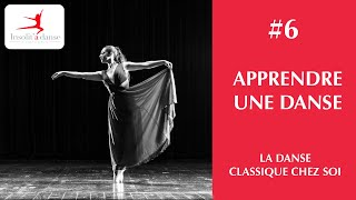 6 - COURS DANSE CLASSIQUE - #Tutoriel n°2 - Chorégraphie - #athome & #free