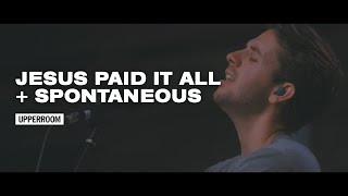 Jesus Paid it All + Outrageous Grace (Spontaneous) - UPPERROOM