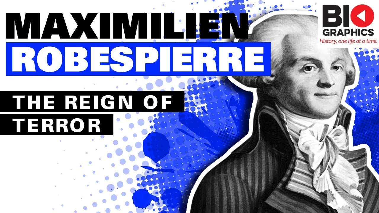 Maximilien Robespierre: The Reign of Terror