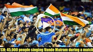 45,000 people singing 'Vande Mataram' at Wankhede Stadium ...