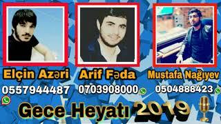 Elçin azəri ft arif fəda  mustafa nagiyev gece həyati 2019 (Mix Club)