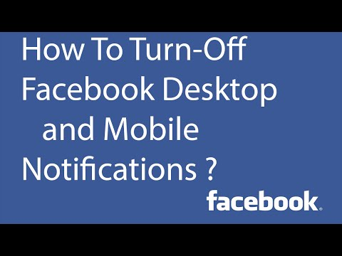 How To Turn Off Desktop and Mobile Notifications From Facebook ?