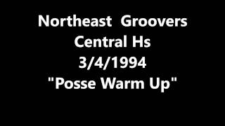 """Northeast Groovers Central Hs. 3/4/1994 """"Posse warm up"""""""