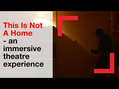 This Is Not A Home- an immersive theatre experience   homelessness   Shelter