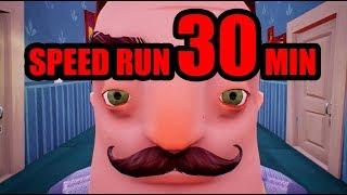 Hello Neighbor SPEED RUN [30 MINUTES]