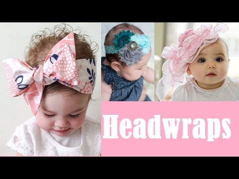 Latest diy head wraps for babies and toddlers   // //Baby headbands 2017 \ Fashion Alert of 2017