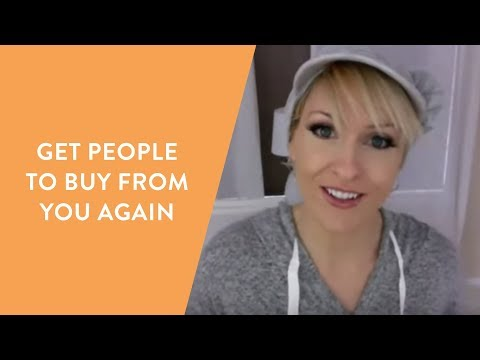 How to get people to buy from you again and again