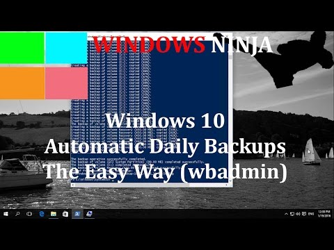 Windows 10 - Automatic Daily Backups The Easy Way (wbadmin)