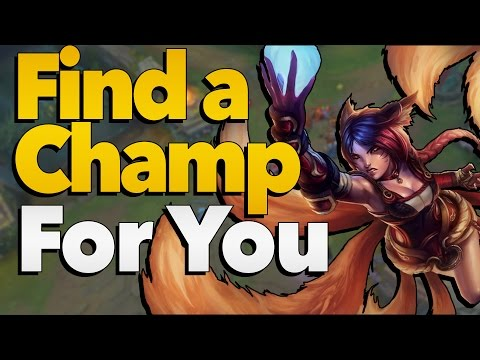 How to Find a Champion That is Right for You | League of Legends