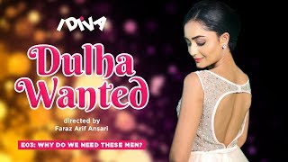 iDIVA - Dulha Wanted Ep 3 | Why Do We Need These Men | Web Series Ft. Tridha Choudhary
