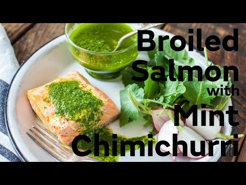 Broiled Salmon with Mint Chimichurri
