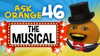 Annoying Orange - Ask Orange #46: The Musical!