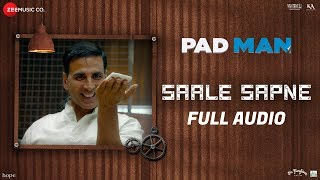 Saale Sapne - Full Audio | Padman | Akshay Kumar | Mohit Chauhan | Amit Trivedi | Kausar Munir