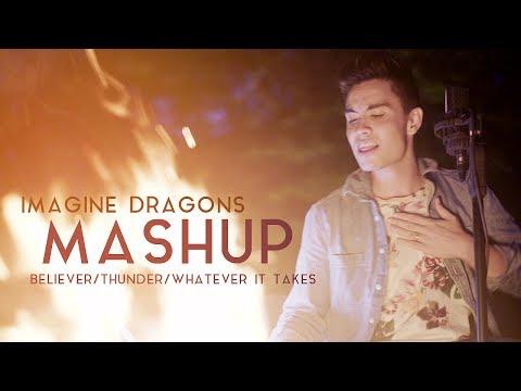 Imagine Dragons Mashup (Sam Tsui) - Believer/Thunder/Whatever It Takes