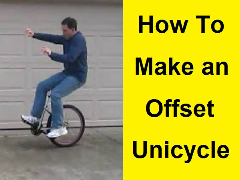 How To Make an Offset Unicycle