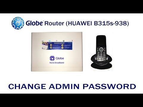 How To Change Globe Router (HUAWEI B315s-938) Admin/User Account Password