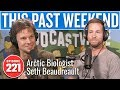 Arctic Biologist Seth Beaudreault This Past Weekend W Theo Von 221