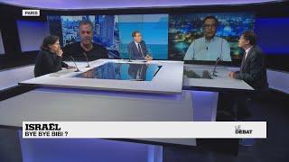 LE DÉBAT - Israël : bye bye Bibi ?