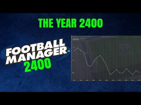 THE YEAR 2400 - Football Manager 2018 | Premier League Team Now A Non-League Club!? | FootyManagerTV
