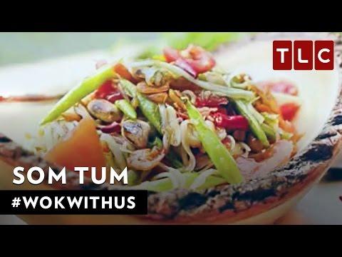 How to Make Som Tum (Green Papaya Salad) | #WokWithUs S1E1