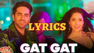 Gat Gat - Lyrics Video | Dream Girl | Ayushmann K & Nushrat B | 2019
