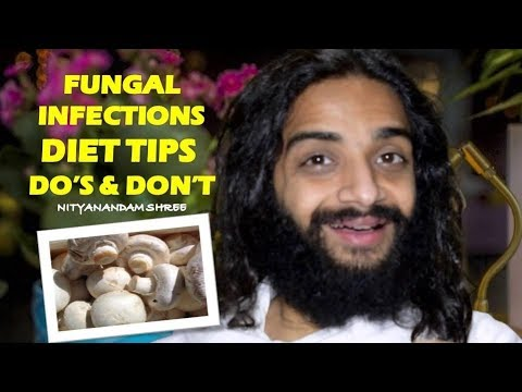 FUNGAL & YEAST INFECTIONS DIET TIPS WITH DO'S & DON'T BY NITYANANDAM SHREE