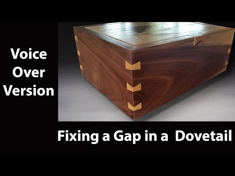 How to fix a gap in a dovetail (Voice Over Version)