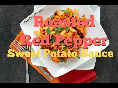 Roasted Red Pepper and Sweet Potato Sauce (or Dip) - PLANT BASED KINDNESS